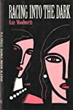 Racing into the Dark, Kate Woodworth, 0525247661