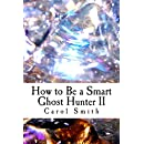 How to Be a Smart Ghost Hunter II