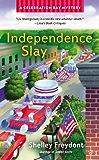 Independence Slay (Celebration Bay Mystery Book 3)