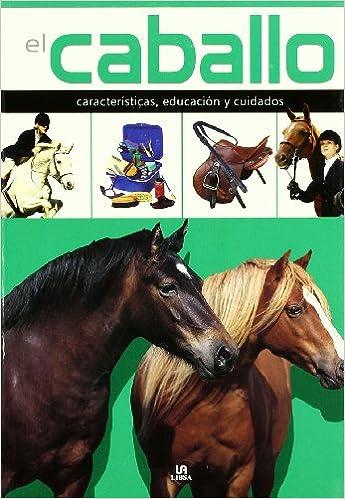 Como Descargar De Mejortorrent El Caballo: Características, Educación Y Cuidados Kindle Puede Leer PDF