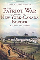 The Patriot War Along the New York-Canada Border Paperback
