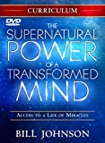 Supernatural Power of a Transformed Mind Curriculum, Bill Johnson, 0768404959