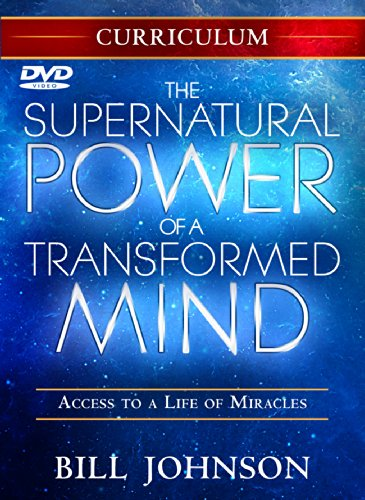 Supernatural Power of a Transformed Mind Curriculum: Access to a Life of Miracles (Bill Johnson Supernatural Power Of A Transformed Mind)