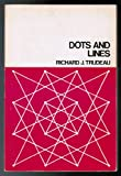 Dots and Lines, Richard J. Trudeau, 0873381904