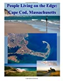 People Living on the Edge: Cape Cod, Massachusetts, U. S. National U.S. National Park Service, 1499193165