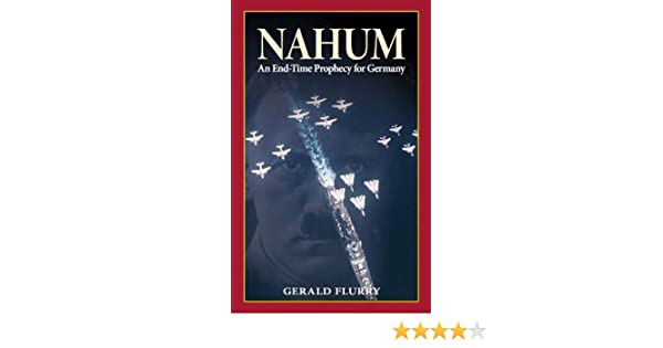 Nahum An End Time Prophecy For Germany Kindle Edition By Gerald