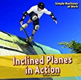 Inclined Planes in Action (Simple Machines at Work)