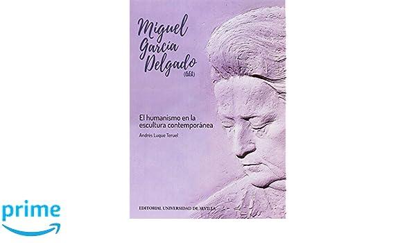 MIGUEL GARCÍA DELGADO (GEA) (Arte): Amazon.es: ANDRES LUQUE TERUEL: Libros