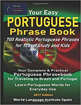 Amazon your easy portuguese phrase book 700 realistic your easy portuguese phrase book 700 realistic portuguese phrases for travel study and kids your complete portuguese phrasebook for traveling to brazil and m4hsunfo Gallery