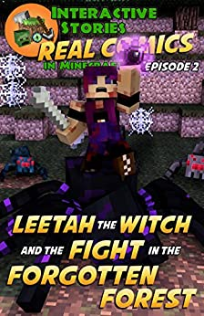 Leetah the Witch and the Fight in the Forgotten Forest: The Greatest Minecraft Comics for Kids (Real Comics in Minecraft - Leetah the Witch Book 2) by [Crowther, Calvin]