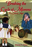 Breaking the Cycle of Momma, Kimberly D. Holmes, 1420854046