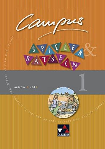 Campus. Palette / Ausgabe B und C: Campus. Palette / Campus B/C Spielen und Rätseln 1: Ausgabe B und C / Zu den Lektionen Campus B 1-42 und C 1-39
