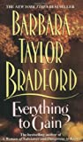 Everything to Gain, Barbara Taylor Bradford, 006109207X