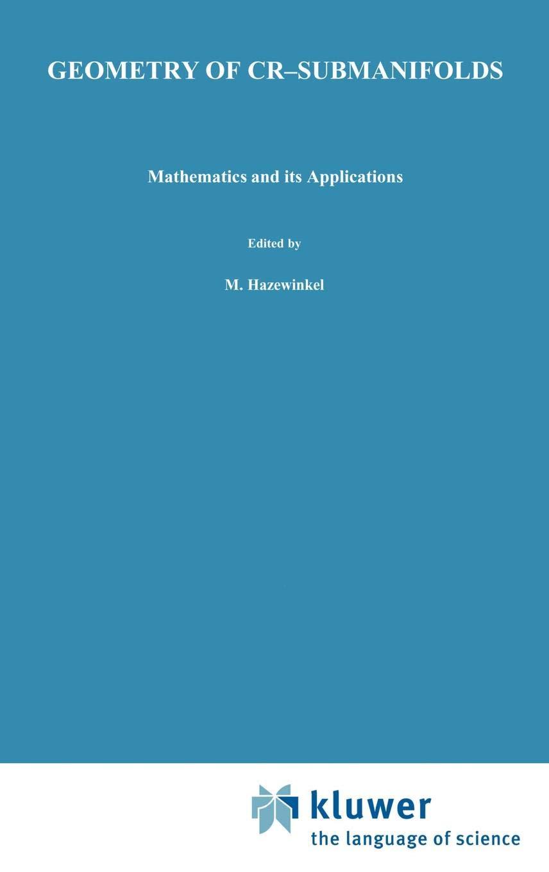 Geometry of CR-Submanifolds (Mathematics and its