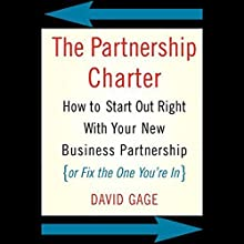 The Partnership Charter: How to Start Out Right with Your New Business Partnership Audiobook by David Gage Narrated by Nick Sullivan