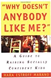 Why Doesn't Anybody Like Me?, Hara Estroff Marano, 068814960X