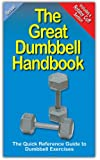 img - for The Great Dumbbell Handbook: The Quick Reference Guide to Dumbbell Exercises book / textbook / text book
