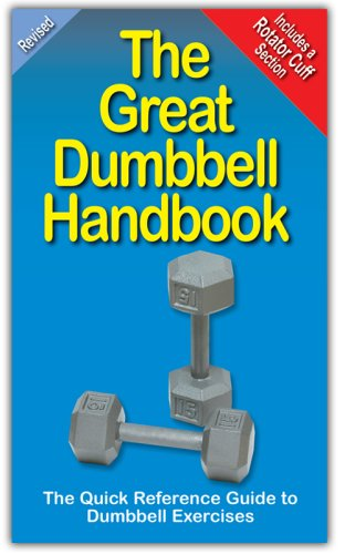 - The Great Dumbbell Handbook: The Quick Reference Guide to Dumbbell Exercises