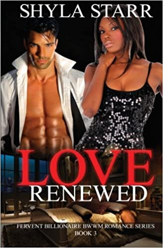Love Renewed: Fervent Billionaire BWWM Romance Series, Book 3: Volume 3