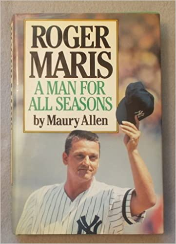 Roger Maris A Man For All Seasons Maury Allen 9780917657948
