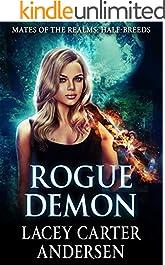 Rogue Demon: A Paranormal Reverse Harem Romance: Half-Breeds (Mates of the Realms Book 7)