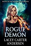 Rogue Demon: A Paranormal Reverse Harem Romance (Mates of the Realms: Half-Breeds Book 1)