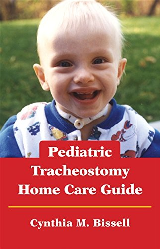 Pediatric Tracheostomy Home Care Guide (Home Care Guide)