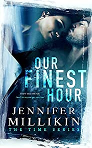 Our Finest Hour (The Time Series)