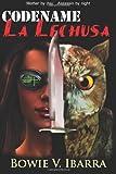 Codename: la Lechusa, Bowie Ibarra, 1493703900
