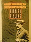 The Best Fiction of Rudyard Kipling, Rudyard Kipling, 0385260911