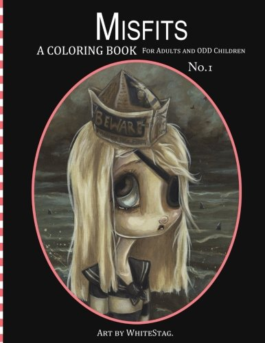 Misfits A Coloring Book for Adults and Odd Children: Art by White Stag. [White Stag] (Tapa Blanda)