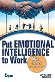 Put Emotional Intelligence to Work, Jeff Feldman and Karl Mulle, 1562864823