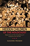 Hidden Children of the Holocaust, Suzanne Vromen, 0199739056
