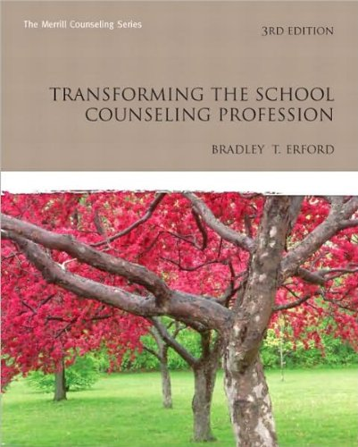 Bradley T. Erford'sTransforming the School Counseling Profession (3rd Edition) (The Merrill Counseling Series) [Hardcover](2010)