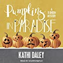 Pumpkins in Paradise: TJ Jensen Mystery Series, Book 1 Audiobook by Kathi Daley Narrated by Coleen Marlo