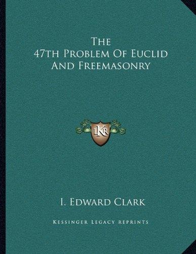 Read Online The 47th Problem Of Euclid And Freemasonry pdf epub