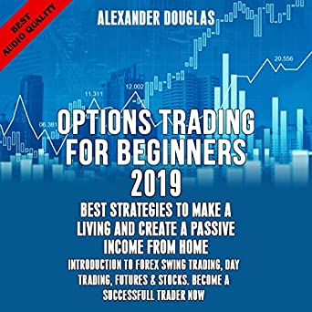 Best Options To Trade 2019 Amazon.com: Options Trading for Beginners 2019: Best Strategies to