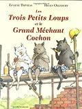 """Afficher """"Les trois petits loups et le grand méchant cochon"""""""