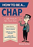 How to Be a . . . Chap