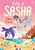 Tales of Sasha 3: A New Friend