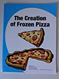 The Creation of Frozen Pizza 9780967634364