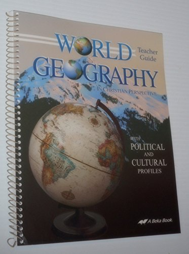 World Geography in Christian Perspective (Teacher Guide with Political and Cultural Profiles) (Stores In Pensacola)