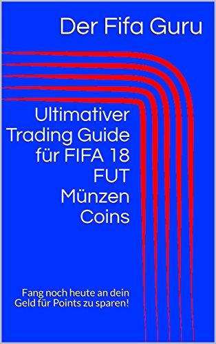 Amazoncom Ultimativer Trading Guide Für Fifa 18 Fut Münzen Coins