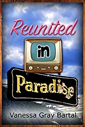 Reunited in Paradise (Paradise, Montana Chronicles Book 3)