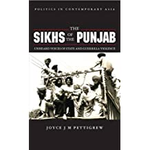 The Sikhs of the Punjab: Unheard Voices of State and Guerilla Violence (Politics in Contemporary Asia) by Joyce Pettigrew (1995-04-01)