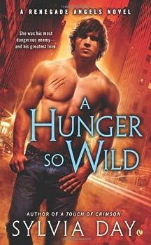 A Hunger So Wild: A Renegade Angels Novel 0451237455 Book Cover