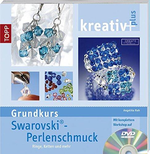 kreativ plus: Swarovski-Perlenschmuck (Grundkurs): Ringe, Ketten und mehr