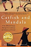Catfish and Mandala: A Two-Wheeled Voyage Through the Landscape and Memory of Vietnam by Pham, Andrew X. 1st (first) Edition [Paperback(2000)]