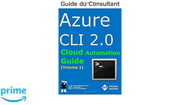 Azure CLI 2 0 - Guide du Consultant Cloud (Volume 1) (French