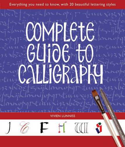Download Complete Guide to Calligraphy: Everything You Need to Know, with 20 Beautiful Lettering Styles ebook